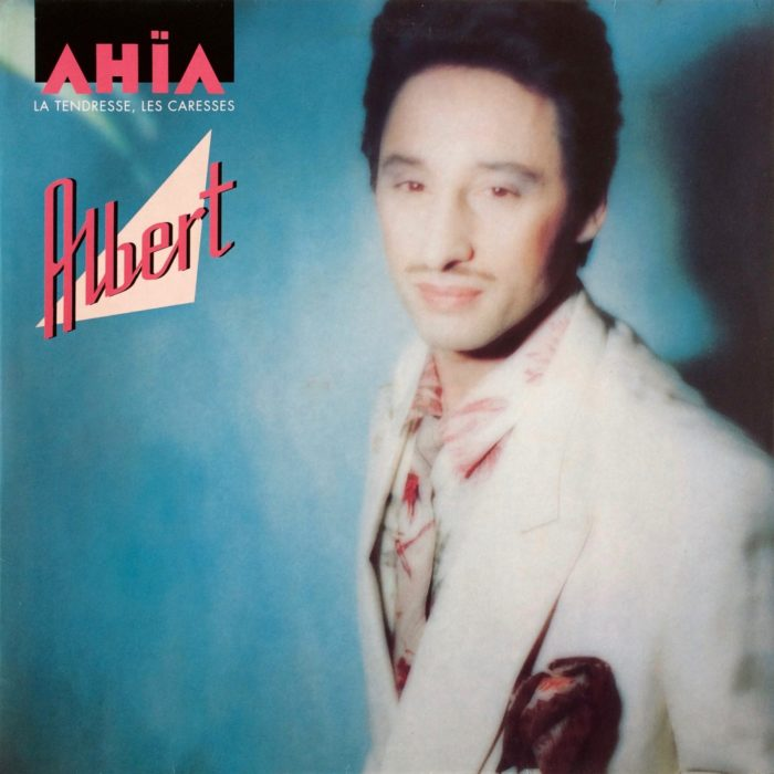 Albert ‎– AHÏA (La Tendresse, Les Caresses)